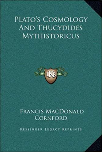 Plato's Cosmology And Thucydides Mythistoricus