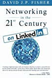 Networking in the 21st Century...On LinkedIn: Why Your Network Sucks and What to Do About It