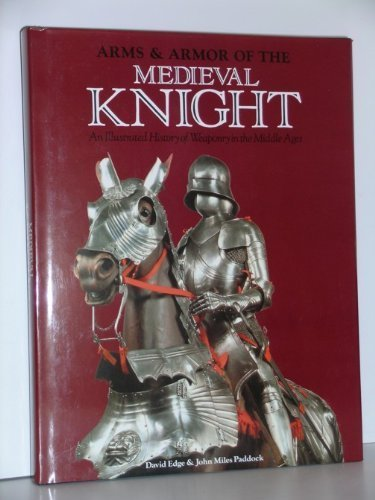 Arms & Armor of Medieval Knight by Stephen Turnbull (June 27,1988)