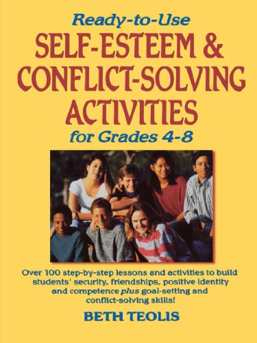 Ready-to-Use Self-Esteem and Conflict Solving Activities for Grades 4-8 [Teolis, Beth] (Tapa Blanda)