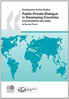 Book Development Centre Studies Public-Private Dialogue in Developing Countries: Opportunities and Risks
