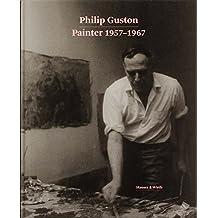 Philip Guston: Painter: 1957-1967