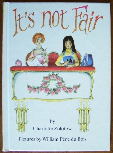 0060269340 - Charlotte Zolotow: It's Not Fair (an Ursula Nordstrom Book) - Buch