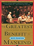 The Greatest Benefit to Mankind, Roy Porter, 0393319806