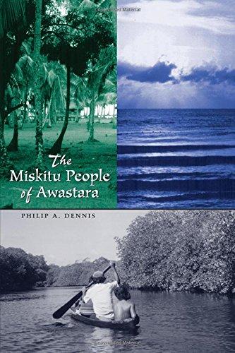 The Miskitu People of Awastara (Llilas New Interpretations of Latin America Series)