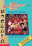Stacey vs. the BSC, Ann M. Martin, 059094780X