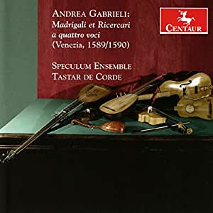 Andrea Gabrieli: Madrigali Et Ricercari a Quattro