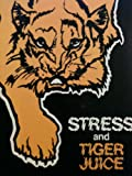 Stress and Tiger Juice, Stewart Bedford, 0935930019