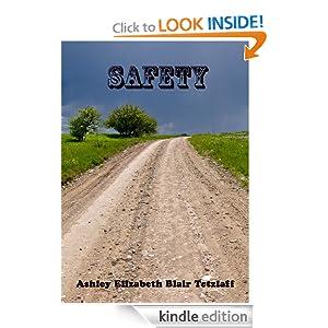 Safety [Short Story] Ashley Elizabeth Blair Tetzlaff