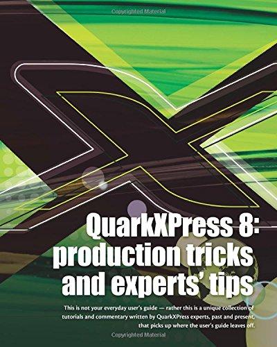 Quarkxpress 8: Production Tricks And Experts' Tips PDF