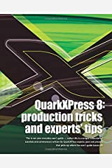 Quarkxpress 8: Production Tricks And Experts' Tips Paperback