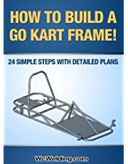 How To Build A Go Kart Frame!