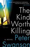 """The Kind Worth Killing A Novel"" av Peter Swanson"