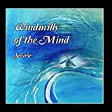 Windmills of the Mind by Seoirse