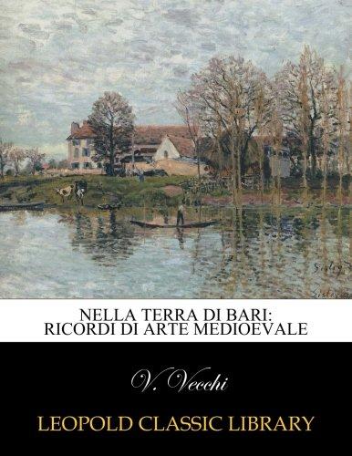 Read Online Nella terra di Bari: ricordi di arte medioevale (Italian Edition) pdf