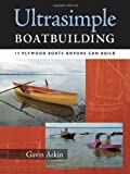 Ultrasimple Boatbuilding, Gavin Atkin, 0071477926