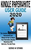 KINDLE PAPERWHITE USER GUIDE 2020: The Complete