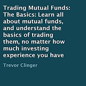 Trading Mutual Funds: The Basics Audiobook