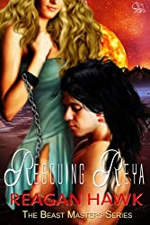 Rescuing Reya (The Beast Masters Book 3) (English Edition)