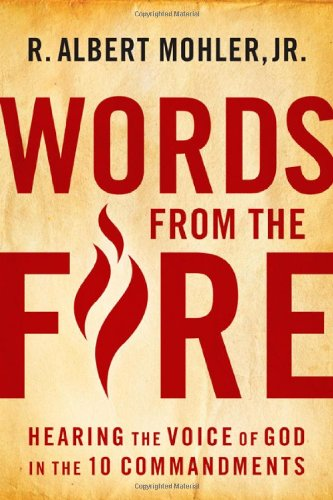 Words From the Fire: Hearing the Voice of God in the 10 Commandments (Commentary Cd Biblical Word)
