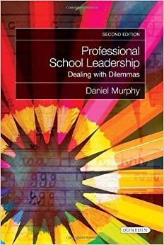 Book Professional School Leadership: Dealing with Dilemmas (Second Edition) by Daniel Murphy (2013-06-13)