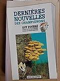 Dernières nouvelles des champignons. Préface de Georges Becker. Dessins de Roland Sabatier. Edité par l'auteur. 1990. Broché. 354 pages. (Mycologie, Champignons, Biologie)