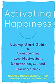 Book Cover: Activating Happiness: A Jump-Start Guide to Overcoming Low Motivation, Depression, or Just Feeling Stuck