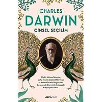 Cinsel Seçilim: Hiçbir Bilimsel Devrim, Daha Önceki Alışkanlıklarımızı ve Kanaatlerimizi Değiştirme Konusunda Darwin'in…