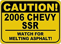 2006 06 CHEVY SSR Caution Melting Asphalt Sign - 10 x 14 Inches
