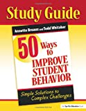 img - for 50 Ways to Improve Student Behavior: Simple Solutions to Complex Challenges (Study Guide) book / textbook / text book