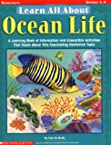 Learn All About: Ocean Life: A Learning Bank of Information and Irresistible Activities That Teach About This Fascinating Nonfiction Topic