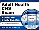 Adult Health CNS Exam Flashcard Study System: CNS Test Practice Questions & Review for the Clinical Nurse Specialist in Adult Health Exam
