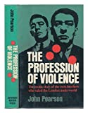 The Profession of Violence : The Rise and Fall of the Kray Twins, Pearson, John, 0841502501