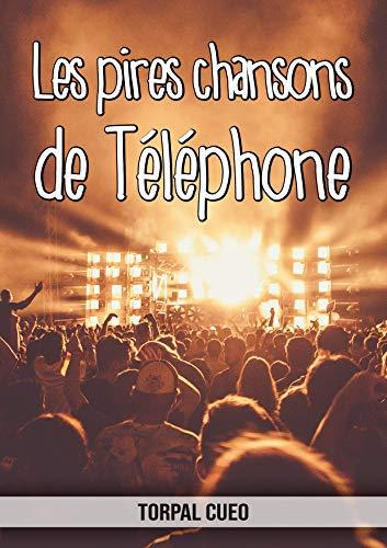 Les pires chansons de Téléphone: Carnet fantaisie pour les fans du groupe. Une idée cadeau originale pour une blague d