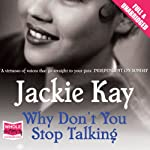Why Don't You Stop Talking | Jackie Kay