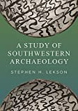 #8: A Study of Southwestern Archaeology