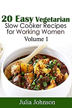 Recipes 20 quick and easy ways to prepare delicious Quick and healthy slow cooker recipes