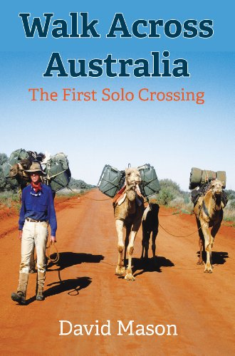 Walk Across Australia: The First Solo Crossing ()