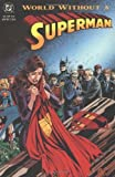 Download Superman World Without A Superman TP (Superman (DC Comics)) by Various, (1995) Paperback in PDF ePUB Free Online