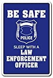 SLEEP WITH A LAW ENFORCEMENT OFFICER Novelty Sign police sex gift funny cop