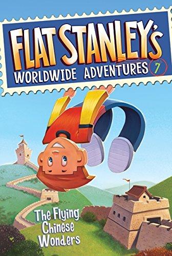 Flat Stanleys Worldwide Adventures #7: The Flying Chinese Wonders