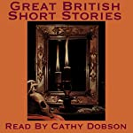 Great British Short Stories: A Vintage Collection of Classic Tales | Arthur Conan Doyle,Charles Dickens,Robert Louis Stevenson,Arnold Bennet,Elizabeth Gaskell,William J. Locke,Barry Pain