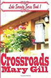 Crossroads: Lake Serenity Series Book 1 (Volume 1)