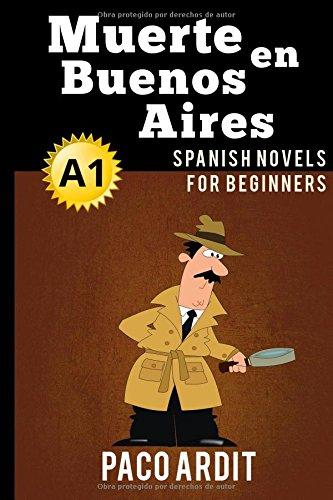 Spanish Novels: Muerte en Buenos Aires ( - Elementary Spanish Reader Shopping Results