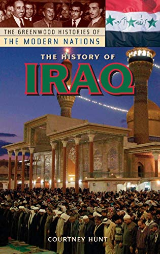 The History of Iraq (The Greenwood Histories of the Modern Nations)