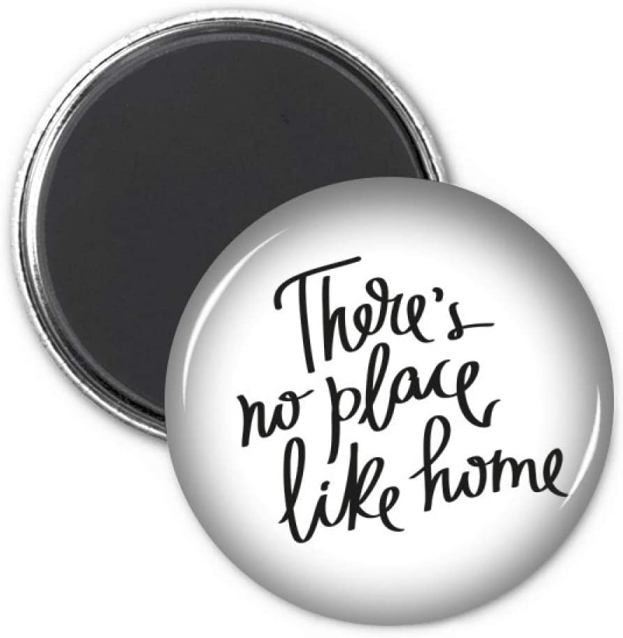 There's No Place Like Home Quote Refrigerator Magnet Sticker Decoration Badge Gift