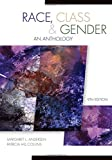 Race, Class, & Gender: An Anthology  9TH Edition
