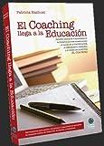 El Coaching llega a la Educación (Spanish Edition)