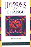 Hypnosis for Change, Josie Hadley and Carol Staudacher, 1572240571