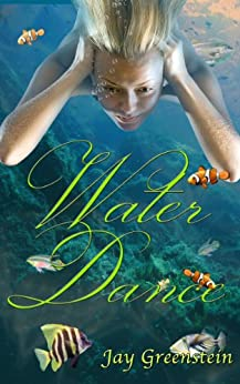 Water Dance: The Story of a Were-Mermaid (The Sisterhood of the Ring Book 1) by [Greenstein, Jay]